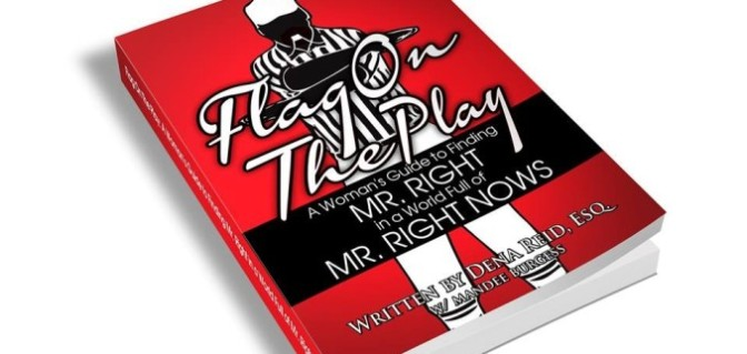 """Flag On The Play"" Book Review and Introduction To The Type Of Mr. Right Nows To Avoid- My Insights!"